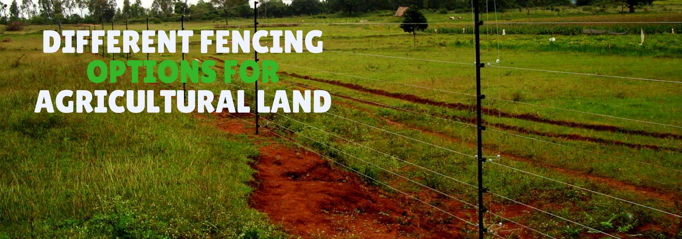 Different Fencing Options For Agricultural Land & Advantages