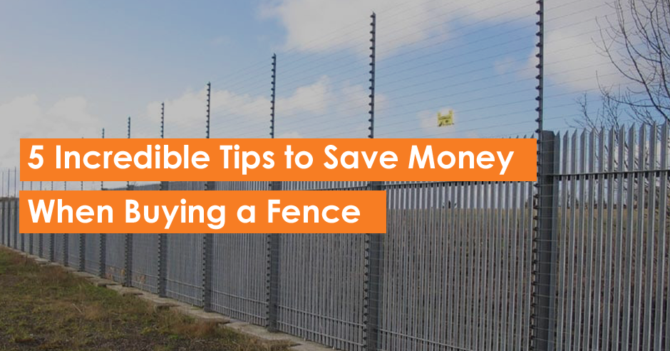 5 Incredible Tips to Save Money When Buying a Fence